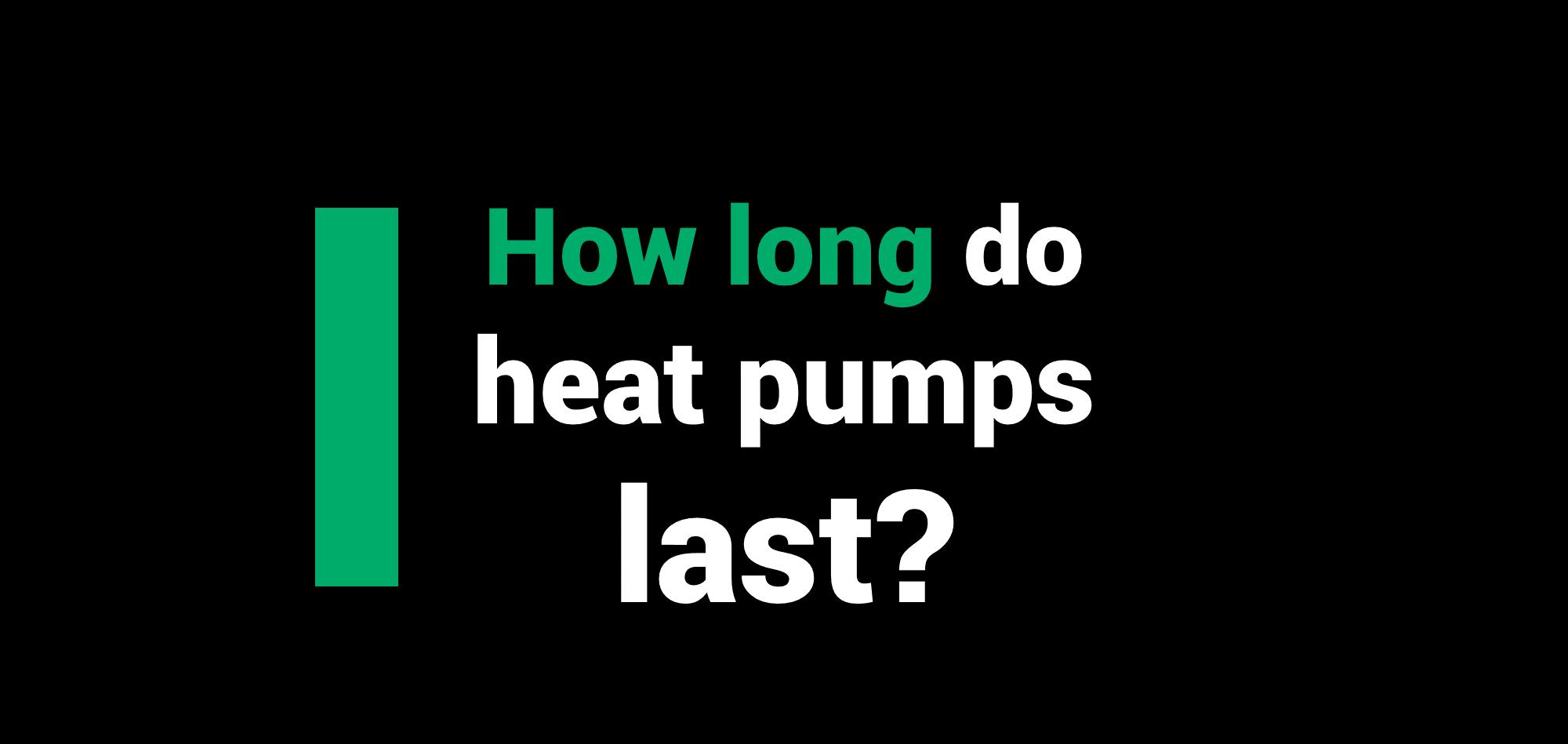 life expectancy of heat pumps